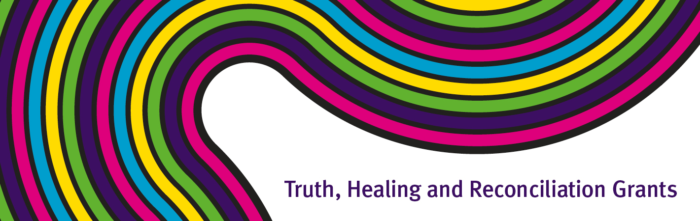 Truth, Healing and Reconciliation Grants