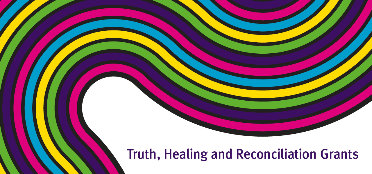 Truth, Healing and Recognition Grants